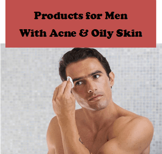 Best products for men with oily skin and acne, plus skincare kits that heal breakouts fast and prevent new zits from forming including face wash, soap, and toner